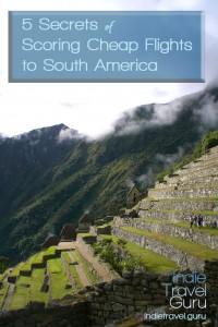 5 Secrets of Scoring Cheap Flights to South America